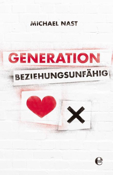 """Das Buch """"Generation Beziehungsunfähig"""" von Michael Nast"""