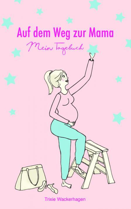 """... veröffentlichte ihr Buch """"Auf dem Weg zur Mama – Mein Tagebuch"""" im Eigenverlag"""