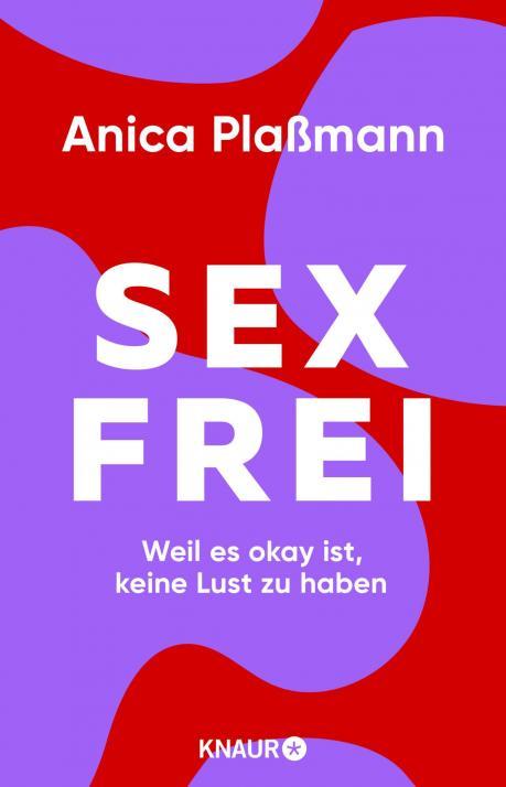 Sexfrei von Anica Plaßmann